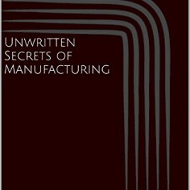 Unwritten Secrets of Manufacturing (English Edition)