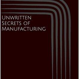 Unwritten Secrets of Manufacturing (English Edition)